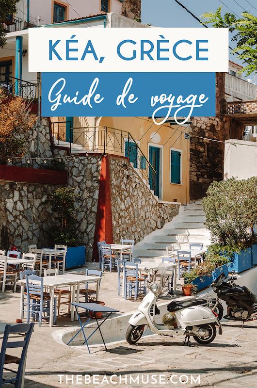 Guide de voyage - île de Kéa en Grèce