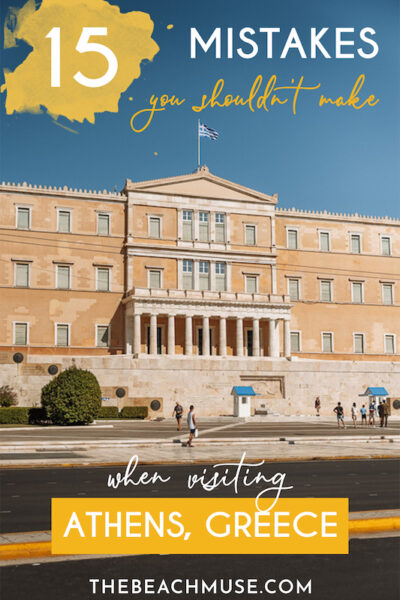 15 tourist mistakes you shouldn't make when visiting Athens Greece